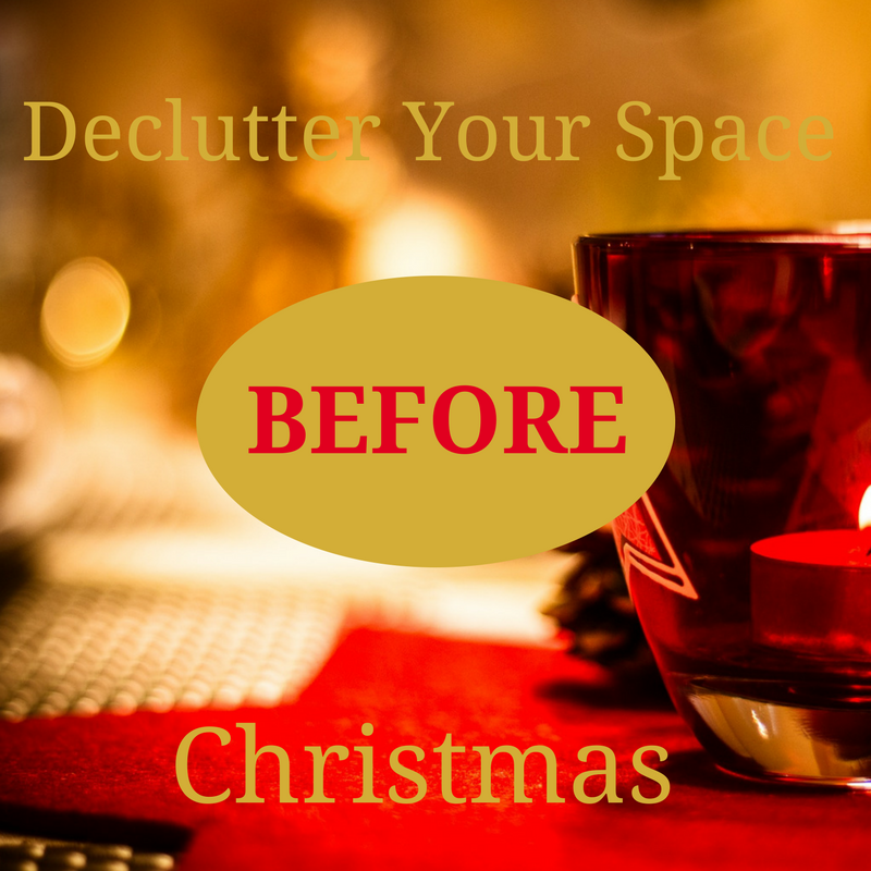 DECLUTTER YOUR SPACE before Christmas