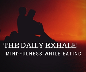 Mindfulness while eating
