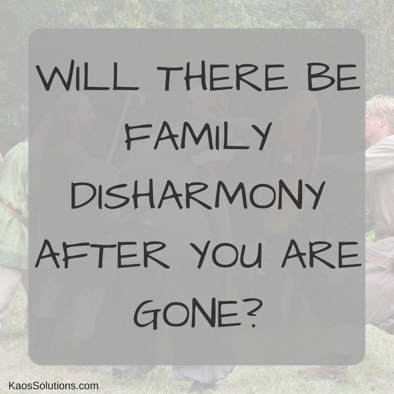 Will there be family disharmony after you are gone 1