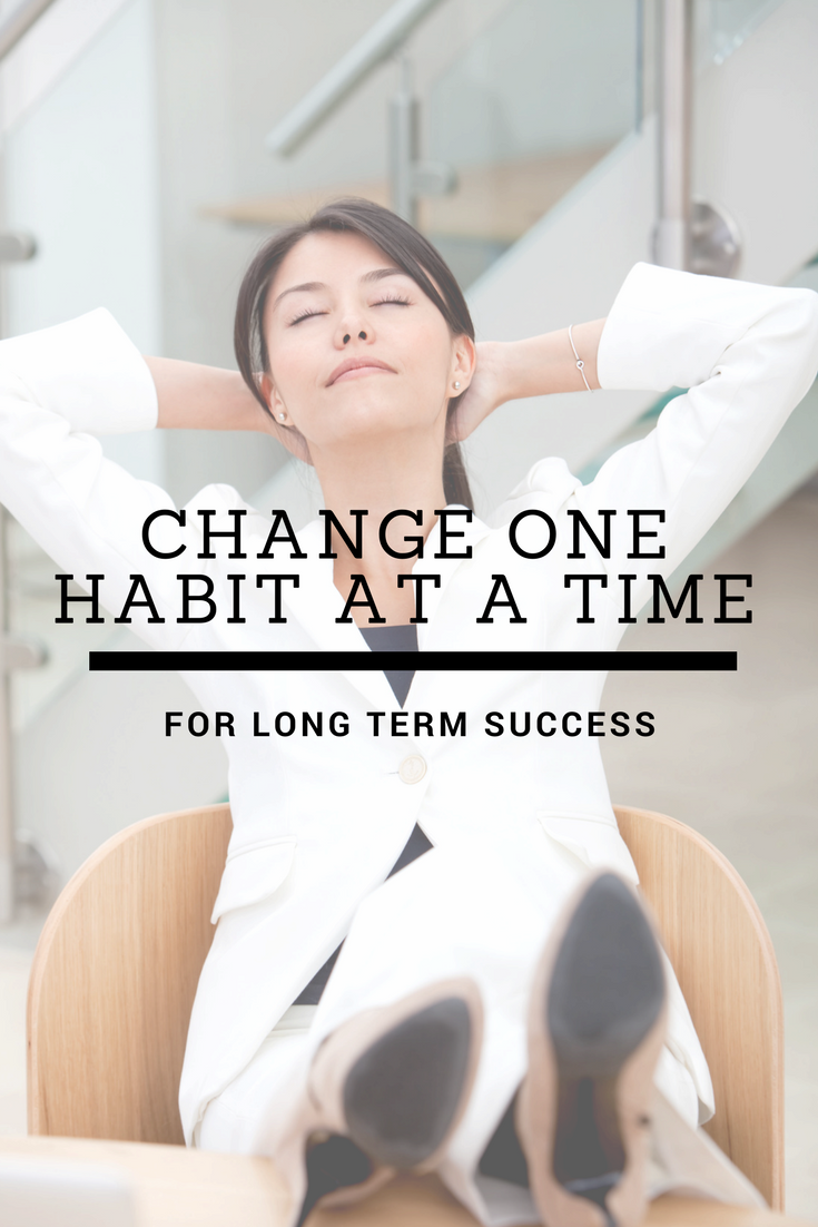 change one habit at a time