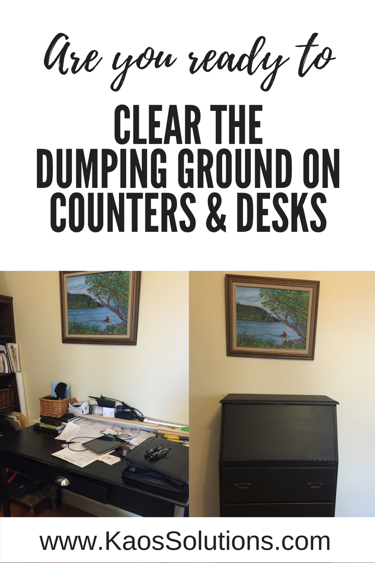 clear the dumping ground on counters and desks